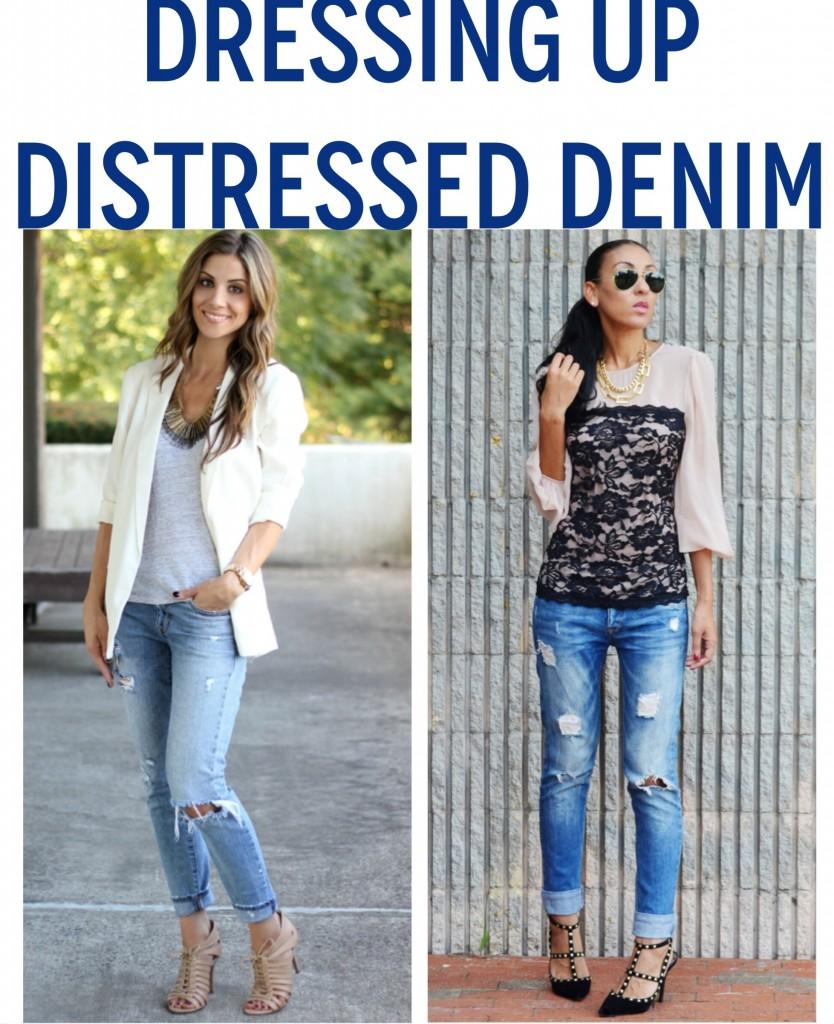 Dressing Up Distressed Denim