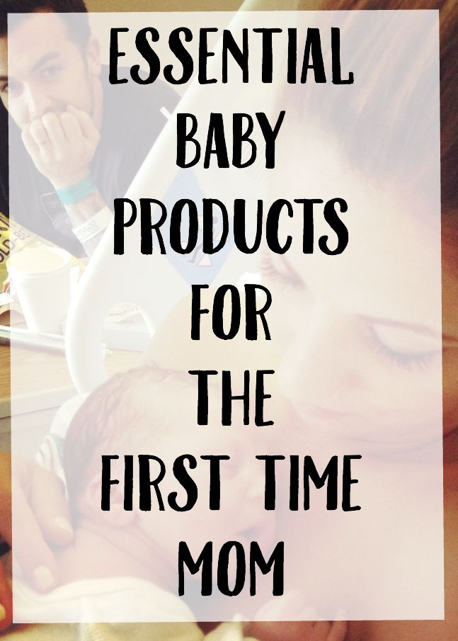 Essential Baby Products for the First Time Mom