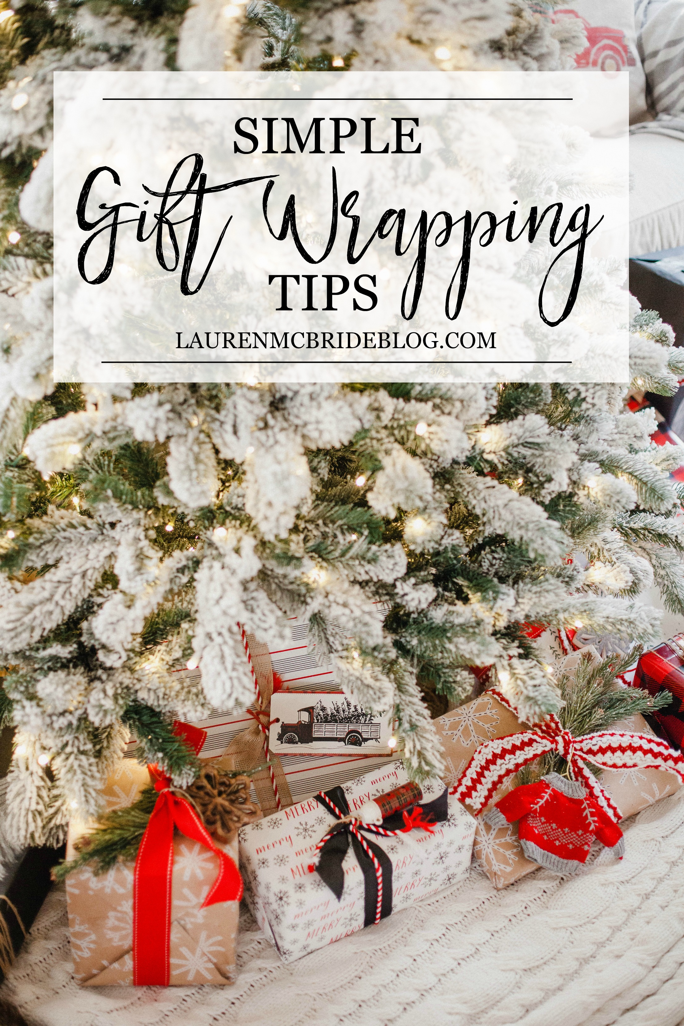 Life and style blogger Lauren McBride shares her Simple Gift Wrapping Tips that will make your holiday gifts stand out among the rest this season.