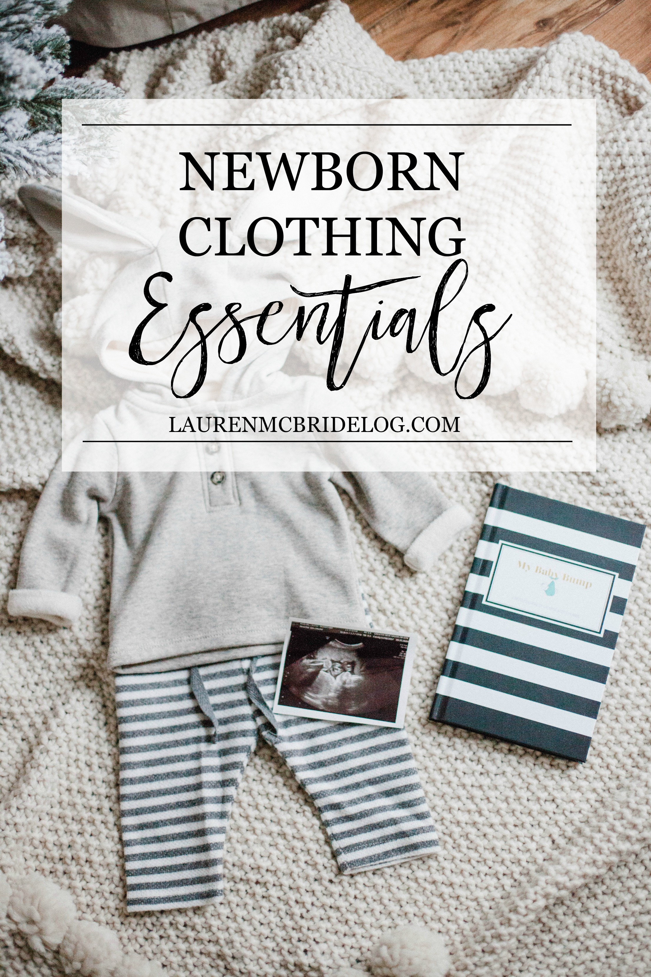 Life and style blogger Lauren McBride shares her Newborn Clothing Essentials for the winter season!