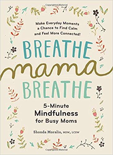 Breathe Mama Breathe by Shonda Moralis, MSW, LCSW