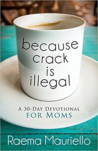 Because Crack is Illegal by Raema Mauriello